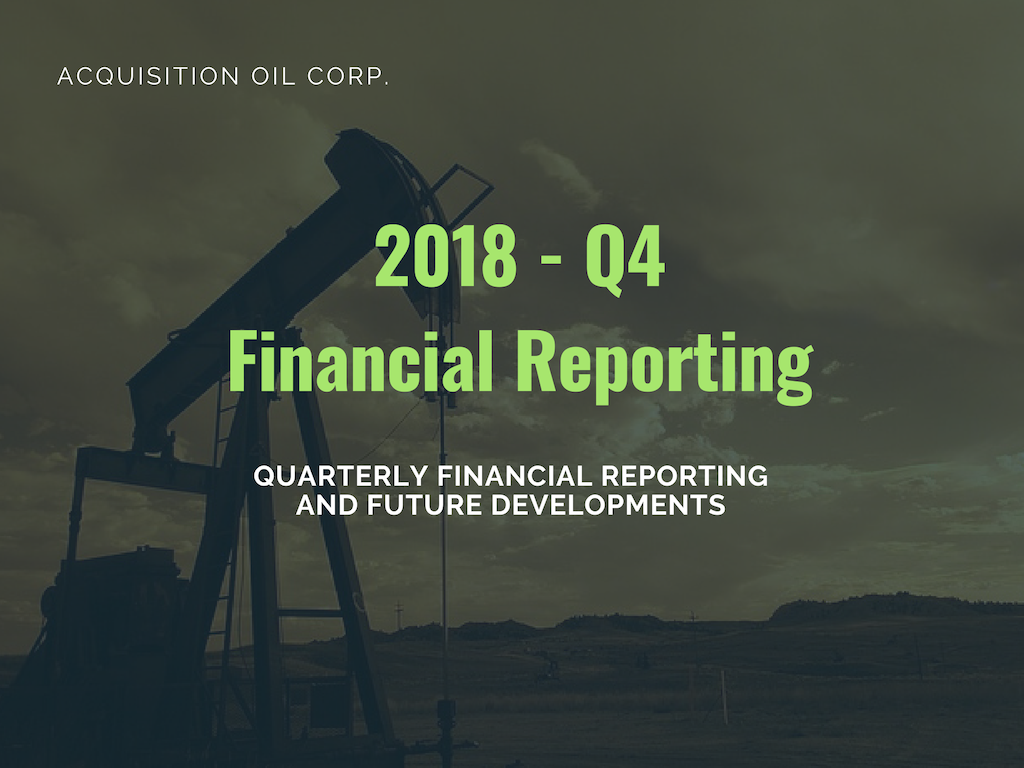Private: Acquisition Oil Corp. Announces Fourth Quarter 2018 Financial and Operating Results